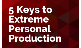 5 Keys to Extreme Personal Productivity