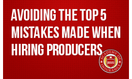 Avoiding The Top 5 Mistakes Made When Hiring Producers