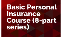 Basic Personal Insurance Course- 8 part series