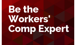 Be the Workers' Comp Expert