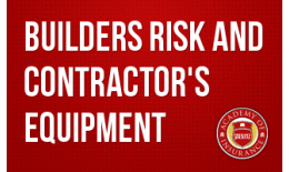 Builders Risk and Contractor's Equipment