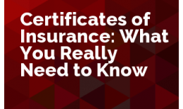 Certificates of Insurance: What You Really Need to Know