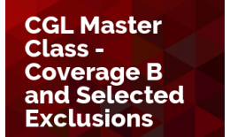 CGL Master Class - Coverage B and Selected Exclusions