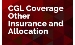 CGL Coverage - Other Insurance and Allocation