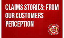Claims Stories: From our Customers Perception