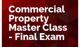 Commercial Property Master Class - Final Exam