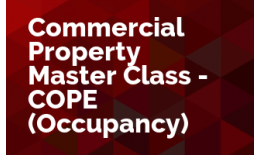 Commercial Property Master Class - COPE - (Occupancy)