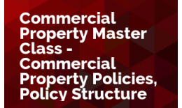 Commercial Property Master Class - Commercial Property Policies, Policy Structure