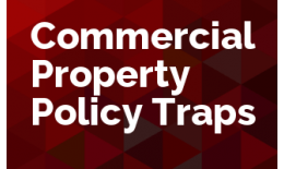 Commercial Property Policy Traps