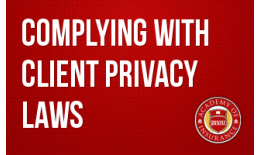 Complying with Client Privacy Laws