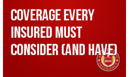 Coverage EVERY Insured Must Consider (and Have)