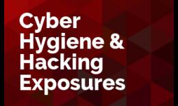 Cyber Hygiene & Hacking Exposures