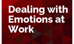 Dealing with Emotions at Work