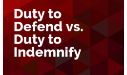 Duty to Defend vs. Duty to Indemnify