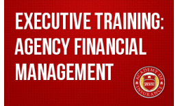 Executive Training: Agency Financial Management