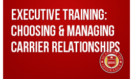 Executive Training: Choosing & Managing Carrier Relationships