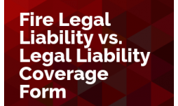 Fire Legal Liability vs. Legal Liability Coverage Form
