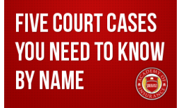 Five Court Cases You Need to Know by Name