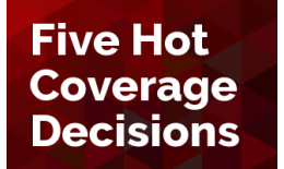 Five Hot Coverage Decisions