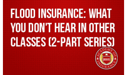 Flood Insurance: What You Don't Hear in Other Classes (2-part series)