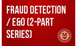 Fraud Detection / E&O (2-part series)