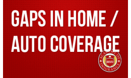 Gaps in Home and Auto Coverage