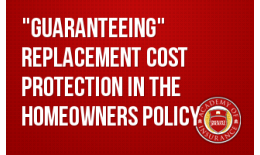 Guaranteeing Replacement Cost Protection in the Homeowners Policy