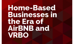 Home-Based Businesses in the Era of AirBNB and VRBO