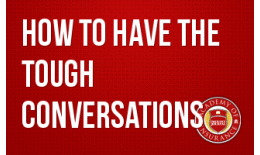 How to Have the Tough Conversations