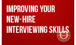 Improving Your New-Hire Interviewing Skills