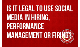 Is it Legal to Use Social Media in Hiring, Performance Management or Firing?