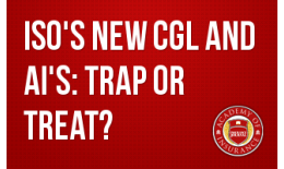 ISO's New CGL and AI's: Trap or Treat?