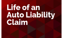 Life of an Auto Liability Claim