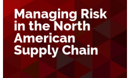 Managing Risk in the North American Supply Chain