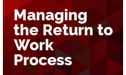 Managing the Return to Work Process