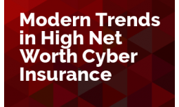 Modern Trends in High Net Worth Cyber Insurance