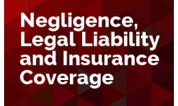 Negligence, Legal Liability and Insurance Coverage