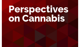 Perspectives on Cannabis