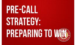 Pre-Call Strategy: Preparing to Win