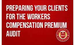 Preparing Your Clients for the Workers' Compensation Premium Audit