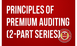 Principles of Premium Auditing (2-part series)