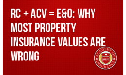RC + ACV = E&O: Why Most Property Insurance Values are Wrong