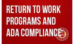 Return to Work Programs and ADA Compliance
