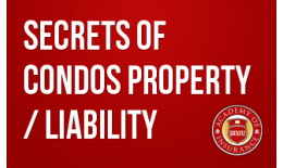 Secrets of Condos Property / Liability
