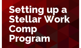 Setting up a Stellar Work Comp Program
