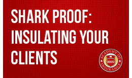 Shark Proof: Insulating Your Clients