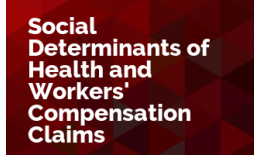 Social Determinants of Health and Workers' Compensation Claims Outcomes
