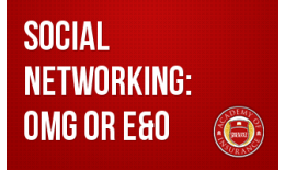 Social Networking: OMG or E&O