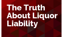 The Truth About Liquor Liability
