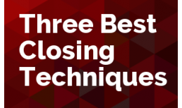 Three Best Closing Techniques